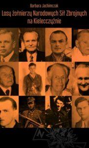 Losy żołnierzy NSZ na Kielecczyźnie – Barbara Jachimczak